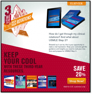 """Elsevier Health Sciences aimed to turn Facebook into a full-service hub for medical students. That meant the company needed to develop symbiotic promotions, like offering deep discounts on some of its most essential student resources. Still, the company did more than just offer discounts. As the image above shows, the """"3rd Year Rock Your Rotation"""" promotion is targeted to the needs of medical students in a specific stage of their educational journey."""