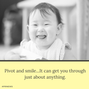 pivot and smile it can get you through just about anything