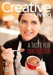 The Spring 2014 edition of Creative Living includes a feature on Northwestern Mutual client Terri Blair-Parkhurst and her innovative business, Mademoiselle Mousse, which serves high-protein, gluten-free, dairy-free, nut-free chocolate mousse in three different flavors.