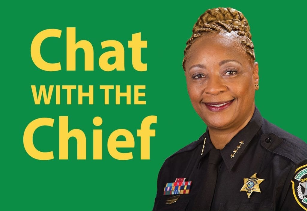 Chief Communicator: Staff are able to forego the chain of command and directly email Chief of Corrections Cornita Riley as part of the Chat with the Chief email inbox program. Chief Riley is the first woman to lead the corrections department.