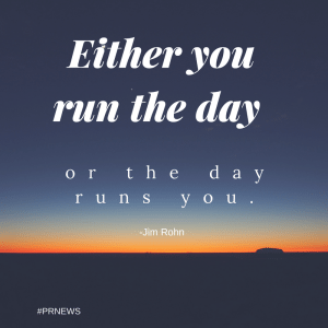 either you run the day or the day runs yo