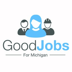 Good Jobs for Michigan - Ensuring the Great Lakes State has the Economic Development Tools to Compete