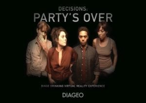 "Diageo's ""Decisions: Party's Over"" Binge Drinking Virtual Reality Experience"
