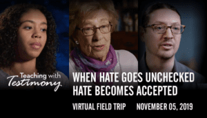 Teaching with Testimony: 'Our Stories are Stronger Than Hate' Virtual Field Trip