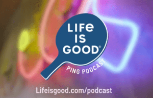 Press Play: Spreading Optimism with Life is Good